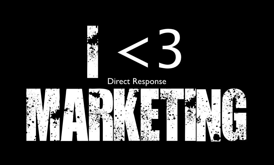 Why I Love Direct Response Marketing…